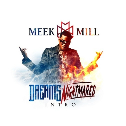 New Music: Meek Mill - Dreams and Nightmares (Intro)
